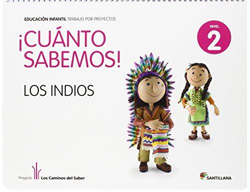 ¡Cuanto Sabemos! Los Indios, Nivel 2 (4 años) - 9788468002231 por Vv.Aa.