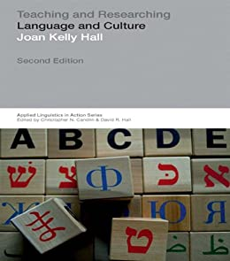 Teaching and Researching: Language and Culture (Applied Linguistics in Action) by [Kelly Hall, Joan]