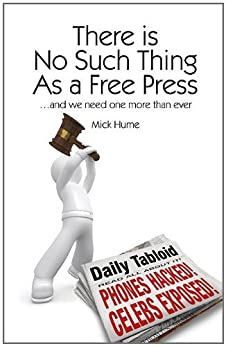There is No Such Thing as a Free Press (Societas) by [Hume, Mick]