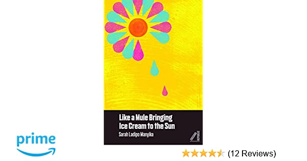 Like A Mule Bringing Ice Cream To The Sun: Amazon co uk
