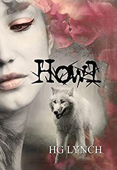 Howl (Caged Trilogy Book 3) by [Lynch, H.G.]