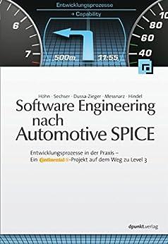 Software Engineering nach Automotive SPICE: Entwicklungsprozesse in der Praxis - Ein Continental-Projekt auf dem Weg zu Level 3