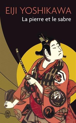 La Pierre et le Sabre par Eiji Yoshikawa