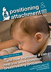 Positioning & Attachment: and how improving it can help you solve common breastfeeding problems (LLLGB mother-to-mother support for breastfeeding)