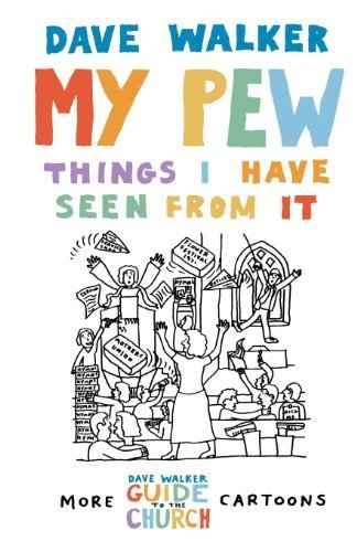 My Pew: Things I Have Seen from It: More Dave Walker Cartoons: The Things I Have Seen from It: v. 2 by Dave Walker (4-Jul-2008) Paperback