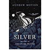 [ SILVER RETURN TO TREASURE ISLAND BY MOTION, ANDREW](AUTHOR)PAPERBACK