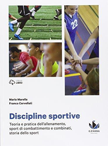 Discipline sportive. Storia dello sport, teoria e pratica dell.allenamento. Per le Scuole superiori. Con e-book. Con espansione online