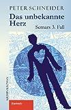 Image of Das unbekannte Herz. Semars 3. Fall: Kriminalroman