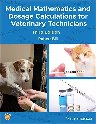 Medical Mathematics and Dosage Calculations for Veterinary Technicians (English Edition) por Robert Bill