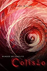 Colisão (Mundos em Conflito Livro 1) (Portuguese Edition)