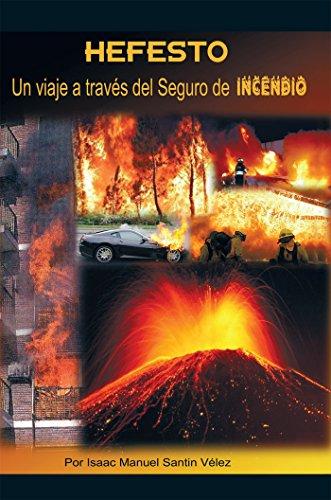 Hefesto: Un Viaje a Través Del Seguro De Incendio por Isaac Manuel Santín Vélez