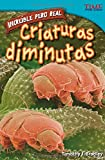 Increible Pero Real: Criaturas Diminutas (Time For Kids en Espanol - Level 4)