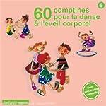 60 Comptines Pour La Danse Et L'Eveil...