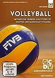 Volleyballtraining - Methodische Übungen & Bausteine für Gruppen- und Mannschaftstraining