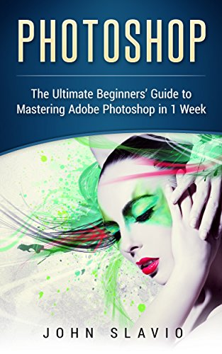 photoshop-a-step-by-step-ultimate-beginners-guide-to-mastering-adobe-photoshop-in-1-week-graphic-des