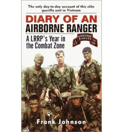 [(Diary of an Airborne Ranger: A Lrrp's Year in the Combat Zone)] [by: Frank Johnson]