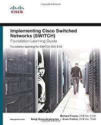 Implementing Cisco IP Switched Networks (SWITCH) Foundation (Foundation Learning Guide Series)