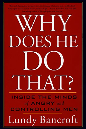 Why Does He Do That?: Inside the Minds of Angry and Controlling Men por Lundy Bancroft