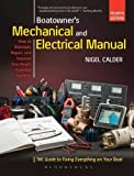 Boatowners Mechanical and Electrical Manual: Repair and Improve Your Boats Essential Systems