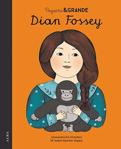 Pequeña y Grande. Dian Fossey (Pequeña & Grande) por Mª Isabel Sánchez Vegara