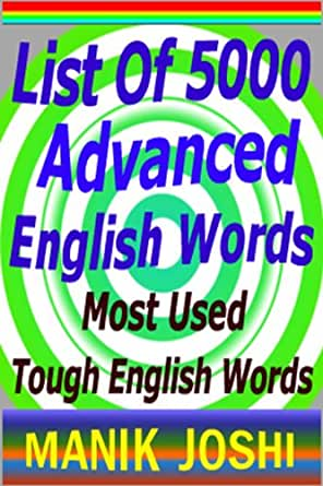 List of 5000 Advanced English Words: Most Used Tough English