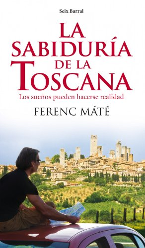 La sabiduría de la toscana (Biblioteca Abierta) por Ferenc Mate