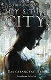 Mystic City 1. Das gefangene Herz von Theo Lawrence