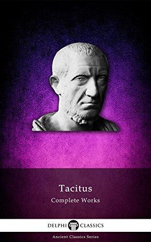 Delphi Complete Works of Tacitus (Illustrated) (Delphi Ancient Classics Book 24) (English Edition)