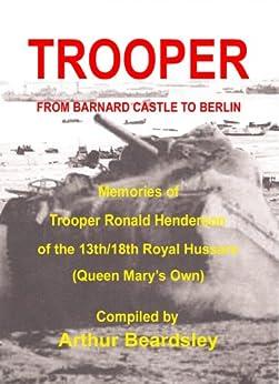 TROOPER from Barnard Castle to Berlin by [Beardsley, Arthur]