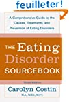The Eating Disorders Sourcebook: A Co...