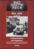 DAS DRITTE REICH - Das Jahr 1938 - Großreichspläne und Expansion