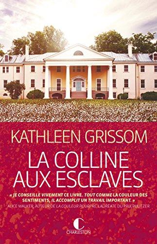 La Colline aux esclaves par Kathleen Grissom