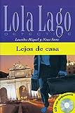 Lejos de casa: Buch mit Audio-CD. Spanische Lektüre für das 3. Lernjahr. Buch + Audio-CD (Lola Lago, detective)