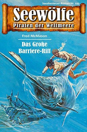 Seewölfe - Piraten der Weltmeere 193: Das Große Barriere-Riff