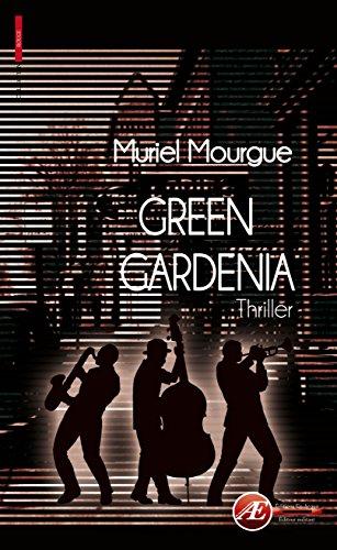 Green Gardenia: Une enquête de Thelma Vermont (Rouge) par Muriel Mourgue