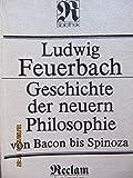 Geschichte der neuern Philosophie von Bacon bis Benedikt Spinoza