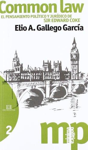 Common Law: El pensamiento político y jurídico de Sir Edward Coke (Minima Politica)