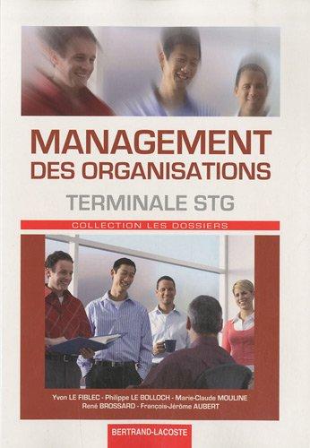 Management des organisations Tle STG par Yvon Le Fiblec, Philippe Le Bolloch, Marie-Claude Mouline, René Brossard
