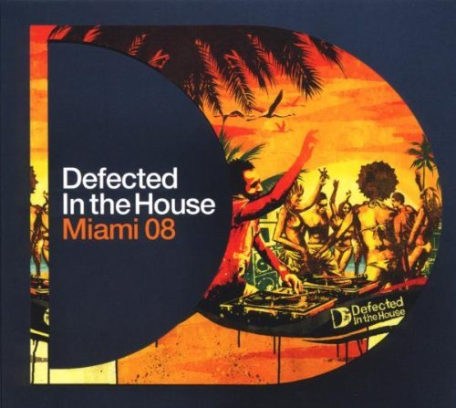 Defected In The House: Miami 08 by Various Artists (2008-08-03)