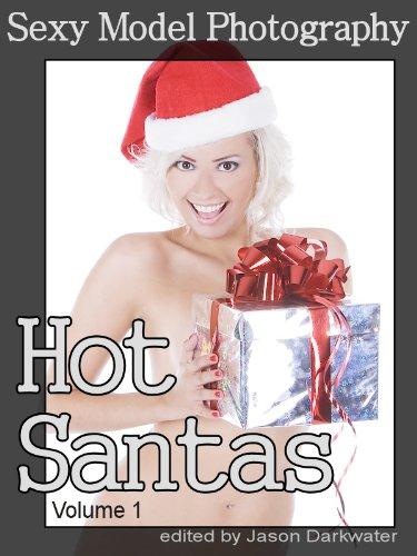 hy: Hot Santas - Sexy Girls, Babes & Women in Santa Costumes, Vol. 1 (English Edition) ()