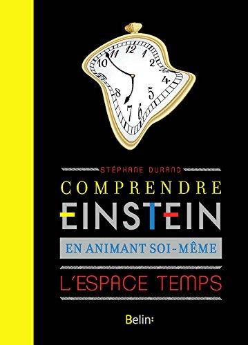 Comprendre Einstein en animant soi-même l'espace-temps par Stéphane Durand