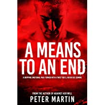 A Means to an End (A gripping emotional page-turner with a twist you'll never see coming)
