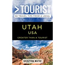 Greater Than a Tourist- Utah USA: 50 Travel Tips from a Local (English Edition)