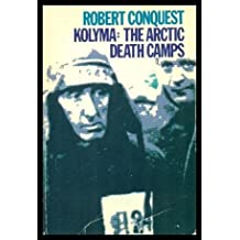 Kolyma: The Arctic Death Camps (Galaxy Books)