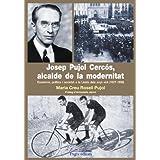 Josep Pujol Cercós, alcalde de la modernitat: Economia, política i societat a la Lleida dels anys vint (1927-1935) (Guimet)