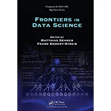 Frontiers in Data Science (Chapman & Hall/CRC Big Data Series)