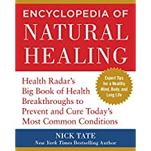 Encyclopedia of Natural Healing: Health Radar's Big Book of Health Breakthroughs to Prevent and  Cure Today's Most Common Conditions