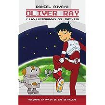 Oliver Ray y las Luciérnagas del Infinito: Descubre la Magia de las Estrellas