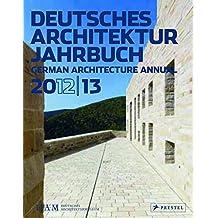 Deutsches Architektur Jahrbuch 2012/13: German Architecture Annual 2012/13
