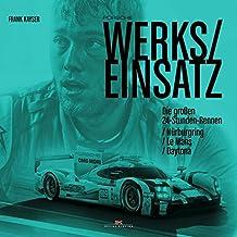Porsche Werkseinsatz: Die großen 24-Stunden-Rennen: Nürburgring / Le Mans / Daytona